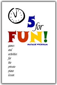 5 for Fun! Games and Activities for the Private Piano Lesson